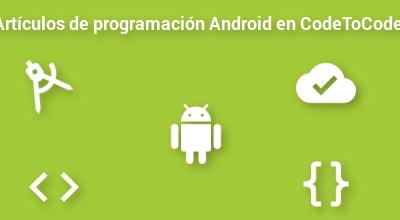 Artículos sobre programación Android ¿en qué consiste esta sección?