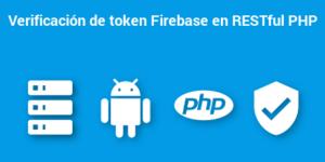 Verificación de token ID Firebase en un servicio RESTful creado con PHP
