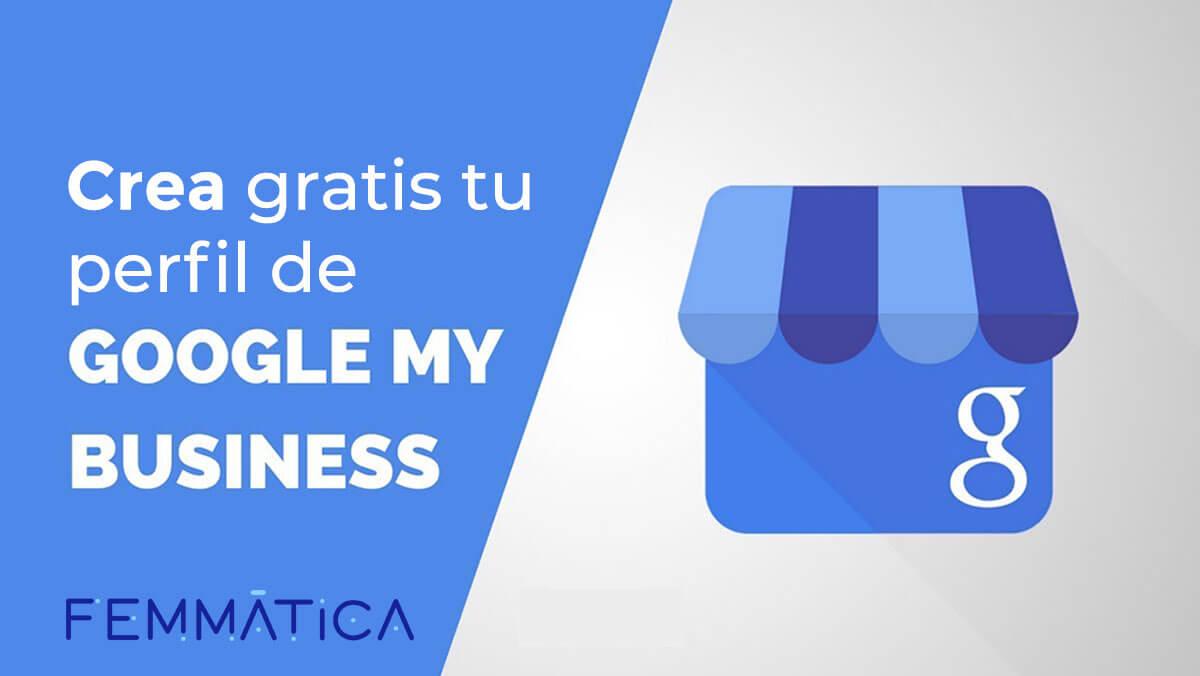 Crea gratis tu perfil de Google My Business