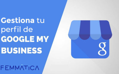 Gestiona tu perfil de Google My Business